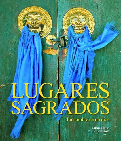 EN NOMBRE DE UN DIOS : LUGARES Y RITOS SAGRADOS