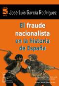 EL FRAUDE NACIONALISTA EN LA HISTORIA DE ESPAÑA.
