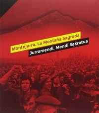 MONTEJURRA, LA MONTAÑA SAGRADA = JURRAMENDI, MENDI SAKRATUA