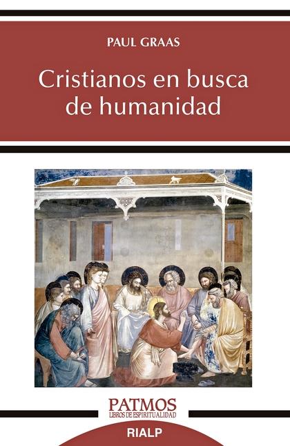 CRISTIANOS EN BUSCA DE HUMANIDAD