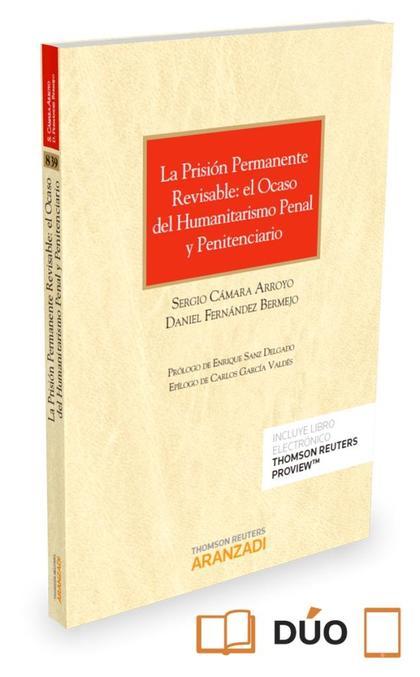 PRISIÓN PERMANENTE REVISABLE: EL OCASO DEL HUMANITARISMO PENAL Y PENITENCIARIO.