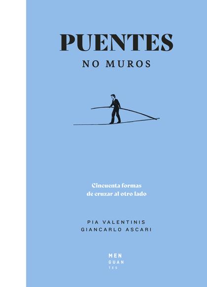 PUENTES, NO MUROS.
