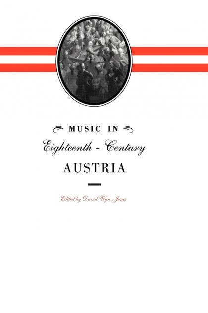 MUSIC IN EIGHTEENTH-CENTURY AUSTRIA