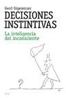 DECISIONES INSTINTIVAS: LA INTELIGENCIA DEL INCONSCIENTE