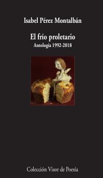 EL FRÍO PROLETARIO. ANTOLOGÍA 1992-2018.