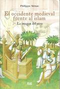 EL OCCIDENTE MEDIEVAL FRENTE AL ISLAM : LA IMAGEN DEL OTRO