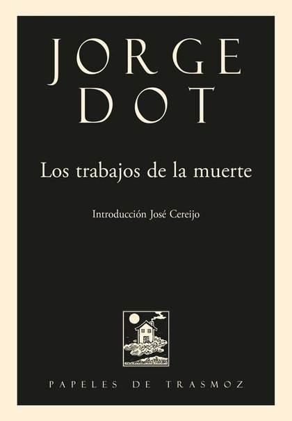 LOS TRABAJOS DE LA MUERTE.