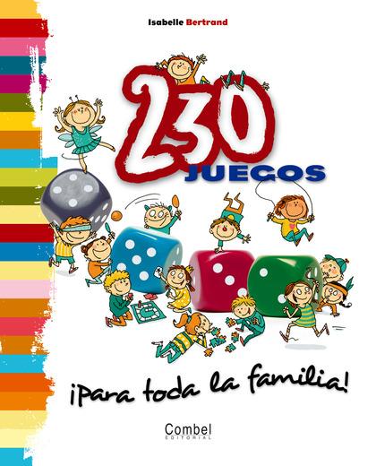 230 JUEGOS ¡PARA TODA LA FAMILIA!