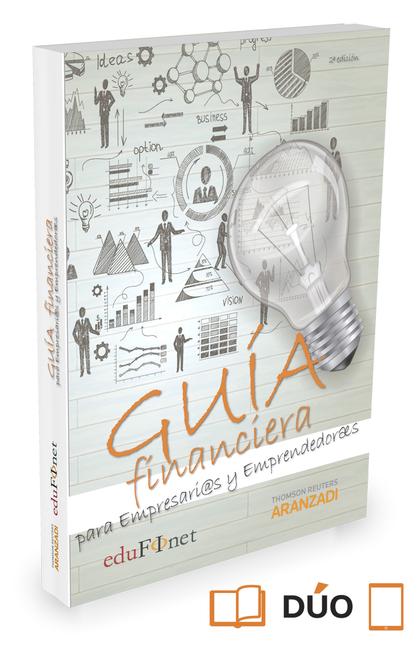 GUÍA FINANCIERA PARA EMPRESARIOS Y EMPRENDEDORES (PAPEL+E-BOOK).