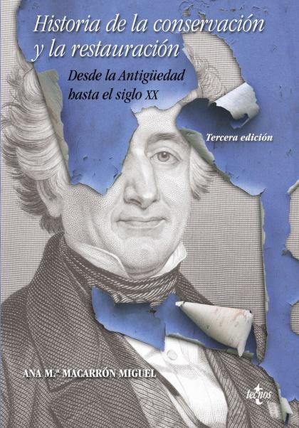 HISTORIA DE LA CONSERVACIÓN Y LA RESTAURACIÓN. DESDE LA ANTIGÜEDAD HASTA EL SIGLO XX