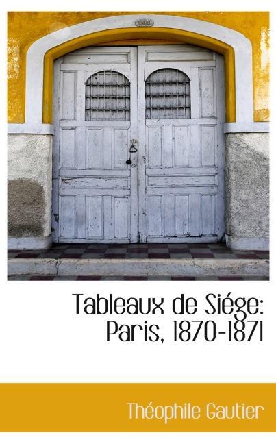 Tableaux de Siége: Paris, 1870-1871