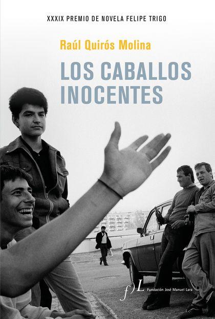 LOS CABALLOS INOCENTES. XXXIX PREMIO DE NOVELA FELIPE TRIGO