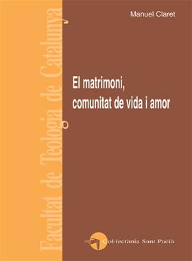 EL MATRIMONI, COMUNITAT DE VIDA I AMOR.