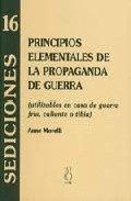 PRINCIPIOS ELEMENTALES DE LA PROPAGANDA DE GUERRA: UTILIZABLES EN CASO