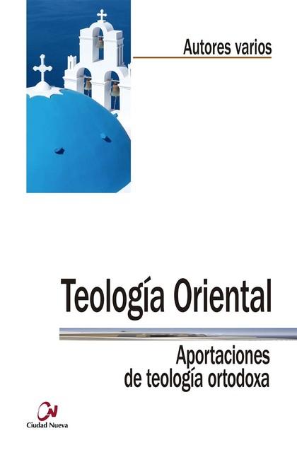 TEOLOGÍA ORIENTAL. APORTACIONES DE TEOLOGÍA ORTODOXA.