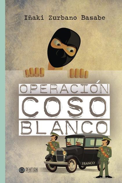 OPERACIÓN COSO BLANCO.