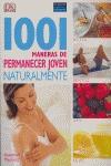 1001 MANERAS DE PERMANECER JOVEN NATURALMENTE