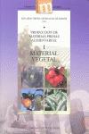 PRODUCCIÓN DE MATERIAS PRIMAS ALIMENTARIAS I : MATERIAL VEGETAL