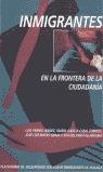INMIGRANTES EN LA FRONTERA DE LA CIUDADANÍA: ACTAS DE LAS JORNADAS SOB