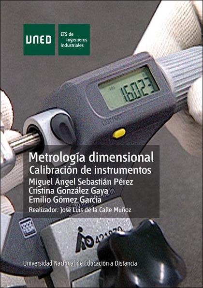 METROLOGÍA DIMENSIONAL:CALIBRACIÓN DE INSTRUMENTOS.
