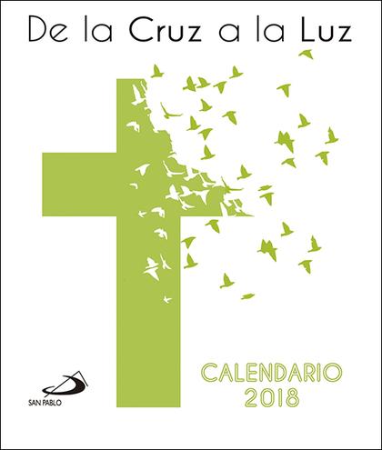 CALENDARIO CD 2018. DE LA CRUZ A LA LUZ.
