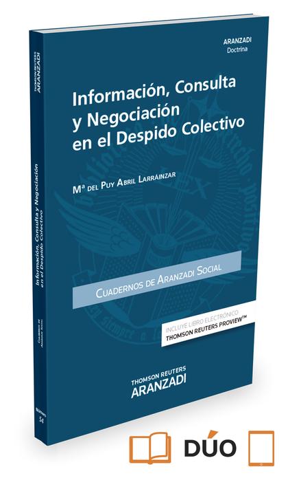 INFORMACIÓN, CONSULTA Y NEGOCIACIÓN EN EL DESPIDO COLECTIVO (PAPEL+E-BOOK).