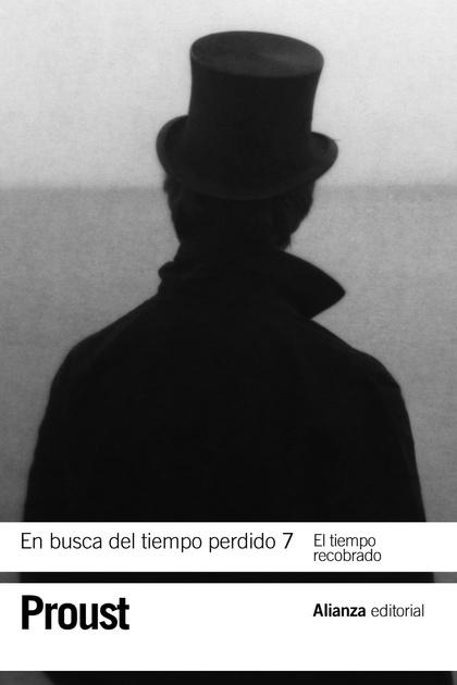 EN BUSCA DEL TIEMPO PERDIDO 7. EL TIEMPO RECOBRADO.
