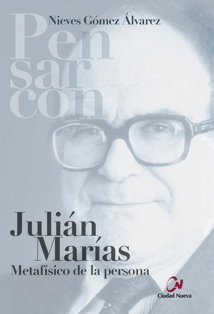 JULIÁN MARÍAS. METAFÍSICO DE LA PERSONA.