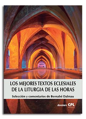 LOS MEJORES TEXTOS ECLESIALES DE LA LITURGIA DE LAS HORAS. SELECCIÓN Y COMENTARIOS