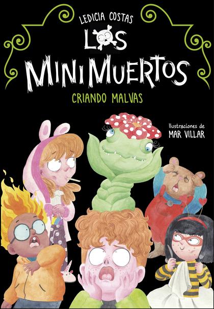CRIANDO MALVAS (LOS MINIMUERTOS 2).