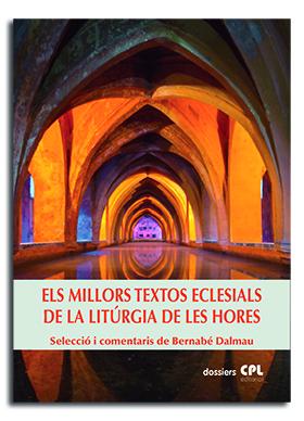 ELS MILLORS TEXTOS ECLESIALS DE LA LITÚRGIA DE LES HORES.