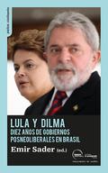 LULA Y DILMA. DIEZ AÑOS DE POLÍTICAS POSNEOLIBERALES EN BRASIL
