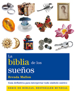 LA BIBLIA DE LOS SUEÑOS : GUÍA DEFINITIVA PARA INTERPRETAR TODO SÍMBOLO ONÍRICO