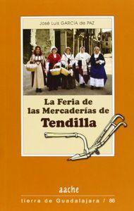 LA FERIA DE LAS MERCADERÍAS DE TENDILLA.