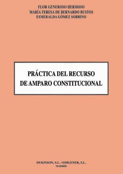 Práctica del recurso de amparo constitucional