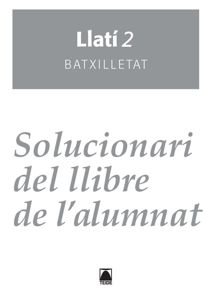 SOLUCIONARI, LLATÍ, 2 BATXILLERAT