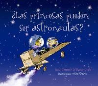 PRINCESAS PUEDEN SER ASTRONAUTAS, LAS?.