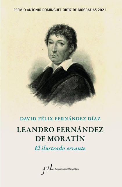 Leandro Fernández de Moratín. El ilustrado errante
