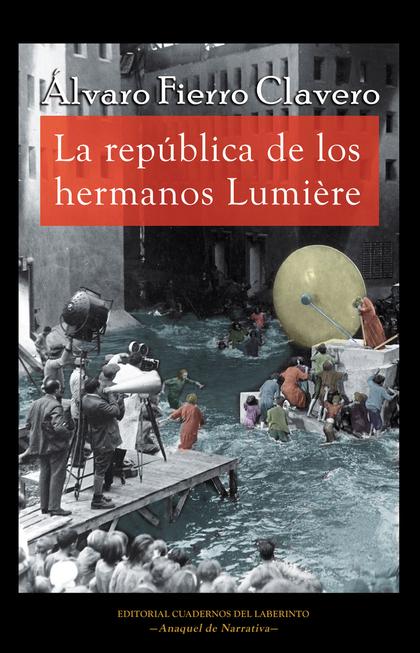 LA REPÚBLICA DE LOS HERMANOS LUMIÈRE.