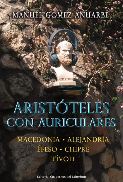 ARISTÓTELES  CON AURICULARES. MACEDONIA, ALEJANDRÍA,  ÉFESO, CHIPRE Y TÍVOLI
