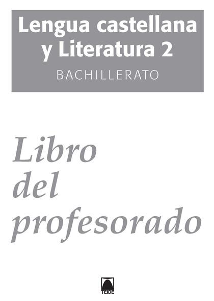 SOLUCIONARIO. LENGUA CASTELLANA 2. BACHILLERATO - ED. 2016.