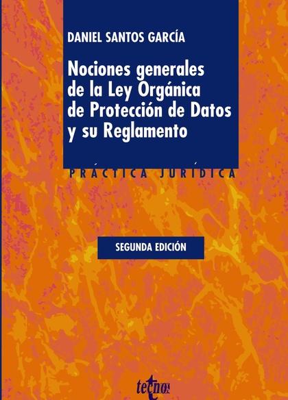 NOCIONES GENERALES DE LA LEY ORGÁNICA DE PROTECCIÓN DE DATOS Y SU REGLAMENTO : ADAPTADO REAL DE