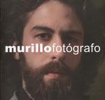MURILLO FOTÓGRAFO. UNA EXPOSICIÓN DE LAURA LEÓN Y JOSÉ ANTONIO DE LAMADRID