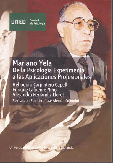 PSICÓLOGOS ESPAÑOLES : MARIANO YELA : DE LA PSICOLOGÍA EXPERIMENTAL A LAS APLICACIONES PROFESIO