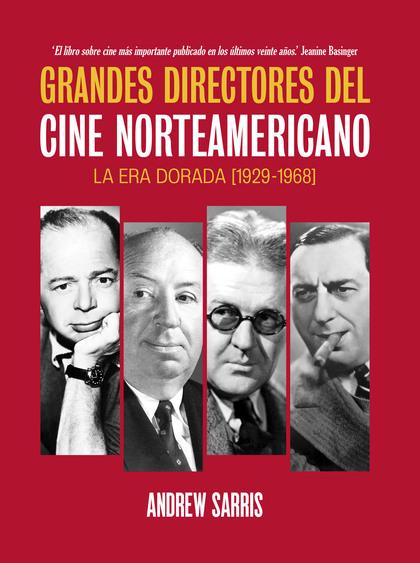 GRANDES DIRECTORES DEL CINE NORTEAMERICANO. LA ERA DORADA (1929-1968)