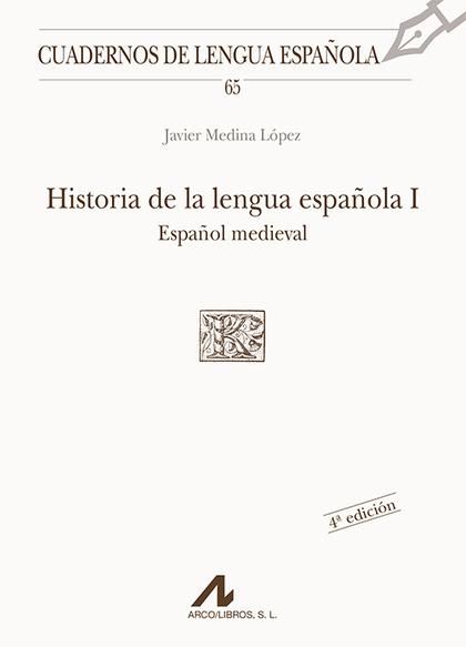HISTORIA DE LA LENGUA ESPAÑOLA I: ESPAÑOL MEDIEVAL.