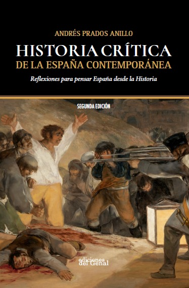 HISTORIA CRÍTICA DE LA ESPAÑA CONTEMPORÁNEA. REFLEXIONES PARA PENSAR ESPAÑA DESDE LA HISTORIA