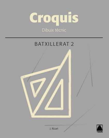 CROQUIS. DIBUIX TÈCNIC 2 - ED. 2017