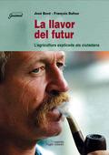 LA LLAVOR DEL FUTUR : LA AGRICULTURA EXPLICADA ALS CIUTADANS