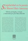 SINGULARIDAD EN LA POESÍA DE MANUEL RUIZ AMEZCUA